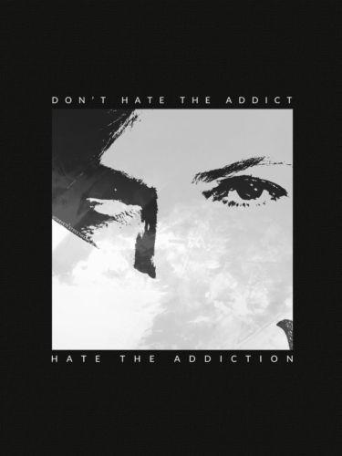 SOBRYETI Don't Hate the Addict