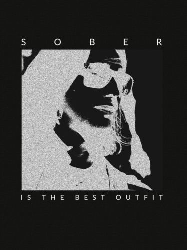 Sober is the Best Outfit T-Shirt