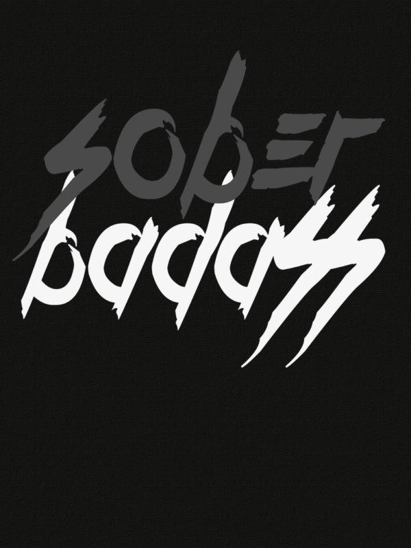 sober badass shirt